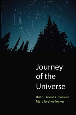 Journey of the Universe By Swimme, Brian/ Tucker, Mary Evelyn